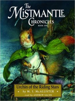 Urchin of the Riding Stars (Mistmantle Chronicles, Book 1) M. I. McAllister