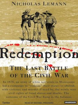 Redemption: The Last Battle of the Civil War