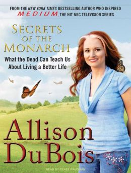 Secrets of the Monarch: What the Dead Can Teach Us About Living a Better Life