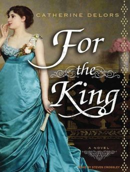 For the King: A Novel