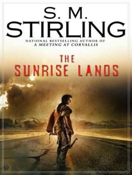 The Sunrise Lands (Emberverse Series #4)