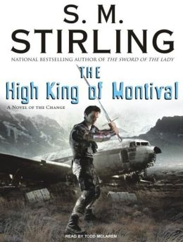 The High King of Montival (Emberverse Series #7)