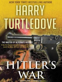 Hitler's War (War That Came Early Series #1)