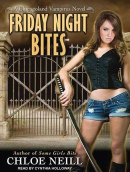 Friday Night Bites (Chicagoland Vampires Series #2)