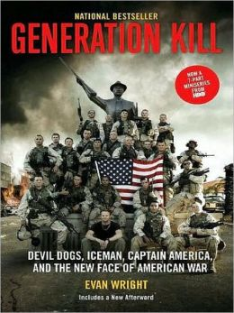 Generation Kill: Devil Dogs, Iceman, Captain America and the New Face of American War