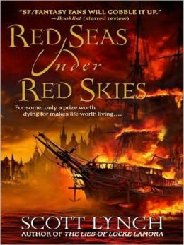 Red Seas Under Red Skies: The Gentleman Bastard Sequence Series, Book 2