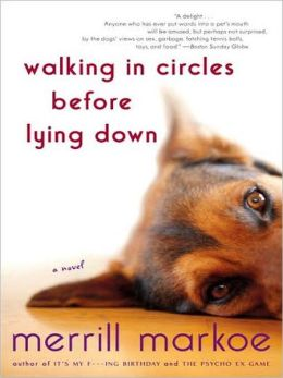 Walking in Circles Before Lying Down: A Novel
