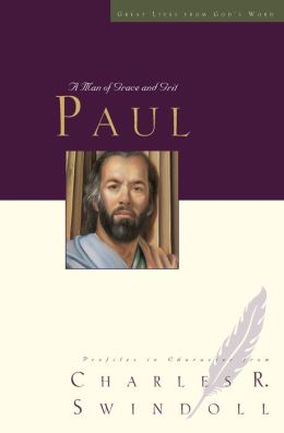 Paul: A Man of Grace and Grit (Great Lives Series)