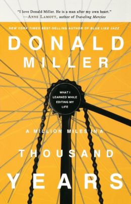 IE: A Million Miles in a Thousand Years: What I Learned While Editing My Life
