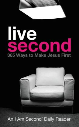 Live Second: 365 Ways to Make Jesus First