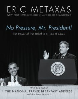 No Pressure, Mr. President!: The Power of True Belief in a Time of Crisis