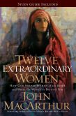 Book Cover Image. Title: Twelve Extraordinary Women:  How God Shaped Women of the Bible, and What He Wants to Do with You, Author: John MacArthur