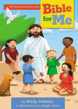 Bible for Me: 12 Favorite Stories Andy Holmes and Ralph Voltz