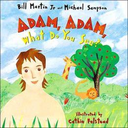 Adam, Adam, What Do You See?