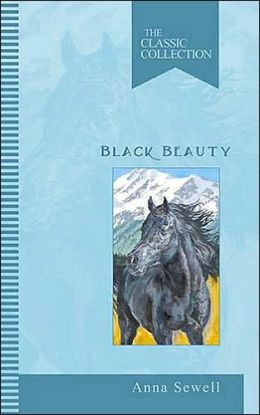 Black Beauty: The Classic Collection