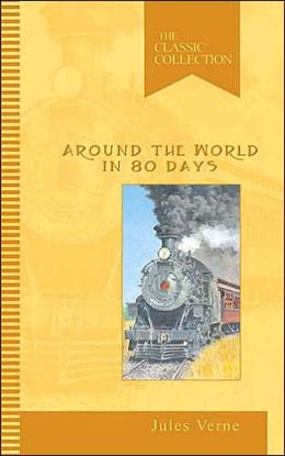 Around the World in Eighty Days: The Classic Collection
