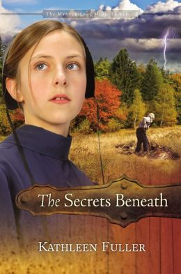 The Secrets Beneath (Mysteries of Middlefield Series #2)