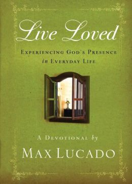 Live Loved: Experiencing God's Presence in Everyday Life