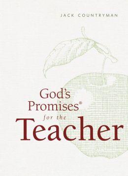 God's Promises for the Teacher: New King James Version