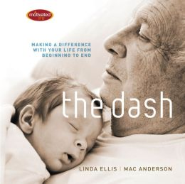 The Dash: Making a Difference with Your Life from Beginning to End