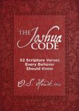 Book Cover Image. Title: The Joshua Code:  52 Scripture Verses Every Believer Should Know, Author: O. S. Hawkins