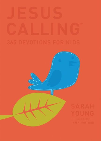 Jesus Calling: 365 Devotions For Kids: Deluxe Leather Cover Edition Jesus Calling: 365 Devotions For Kids: Deluxe Leather Cover Edition, 9781400323067, 1400323061, sarah young, jesus calling