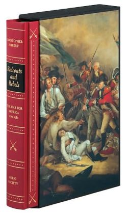 Redcoats and Rebels: The War for America 1770-1781 (Folio Society Edition)