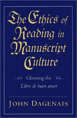 The Ethics of Reading in Manuscript Culture: Glossing the