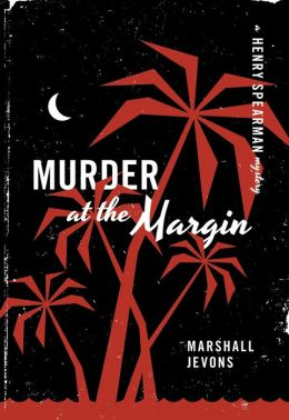 Murder at the Margin: A Henry Spearman Mystery