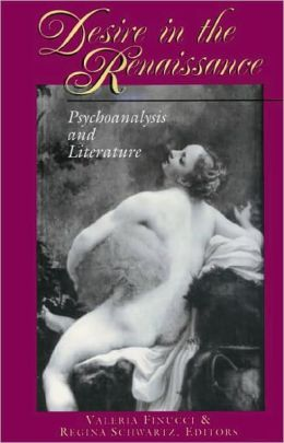 Desire in the Renaissance: Psychoanalysis and Literature