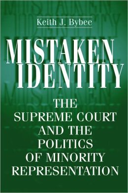 Mistaken Identity: The Supreme Court and the Politics of Minority Representation