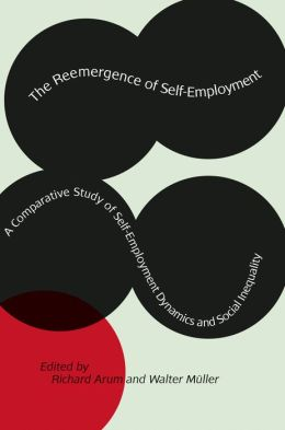 The Reemergence of Self-Employment: A Comparative Study of Self-Employment Dynamics and Social Inequality