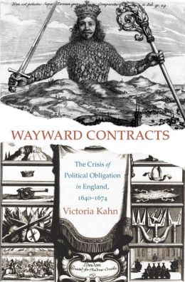 Wayward Contracts: The Crisis of Political Obligation in England, 1640-1674