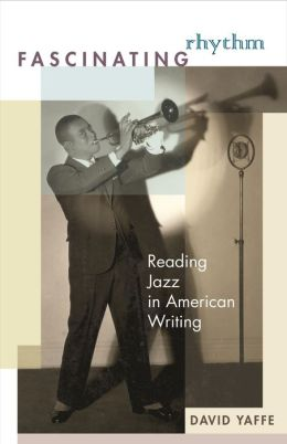 Fascinating Rhythm: Reading Jazz in American Writing