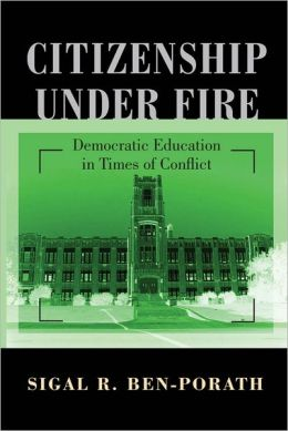 Citizenship under Fire: Democratic Education in Times of Conflict