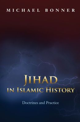 Jihad in Islamic History: Doctrines and Practice