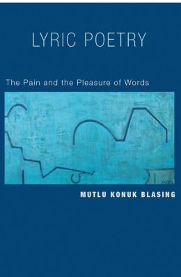 Lyric Poetry: The Pain and the Pleasure of Words