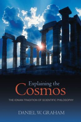 Explaining the Cosmos: The Ionian Tradition of Scientific Philosophy
