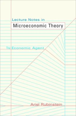 Lecture Notes in Microeconomic Theory: The Economic Agent