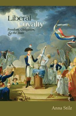 Liberal Loyalty: Freedom, Obligation, and the State
