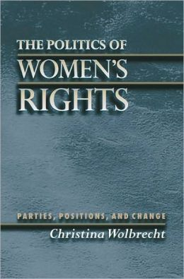 The Politics of Women's Rights: Parties, Positions, and Change