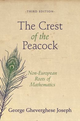 The Crest of the Peacock: Non-European Roots of Mathematics (Third Edition)