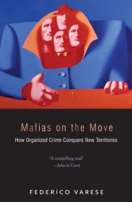 Mafias on the Move: How Organized Crime Conquers New Territories