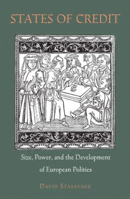 States of Credit: Size, Power, and the Development of European Polities