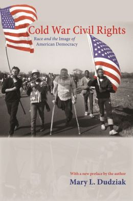 Cold War Civil Rights: Race and the Image of American Democracy (New in Paper)