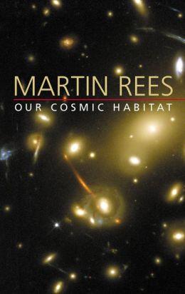 Our Cosmic Habitat