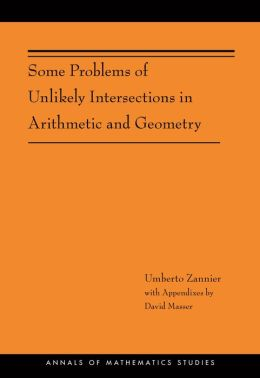 Some Problems of Unlikely Intersections in Arithmetic and Geometry (AM-181)
