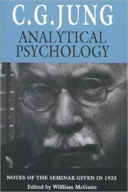 Analytical Psychology: Notes of the Seminar Given in 1925: Notes of the Seminar Given in 1925