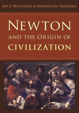 Newton and the Origin of Civilization
