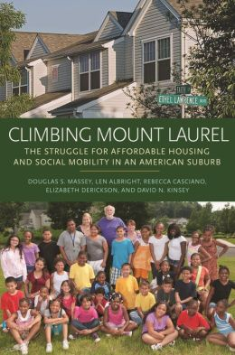Climbing Mount Laurel: The Struggle for Affordable Housing and Social Mobility in an American Suburb